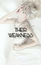 Their Weakness✔ by -periwinkles-