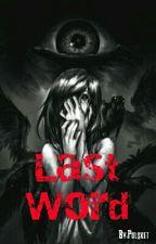 Last Word by Polsket