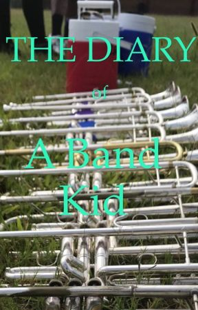 The Diary of A Band Kid by sk8er_girl_