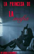 La Princesa De La Mafia  by DanilleVamWolf