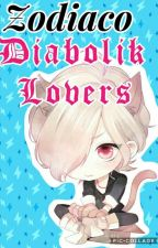 Zodiaco Diabolik Lovers  by -Dark_Hurt-
