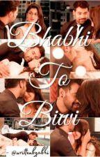 SS - Bhabhi To Biwi - A Dark Love Story by writtenbyabhi