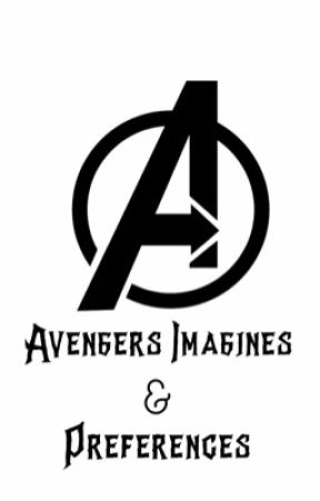 Avengers Preferences/Imagines (Completed) [UNDER EDITING