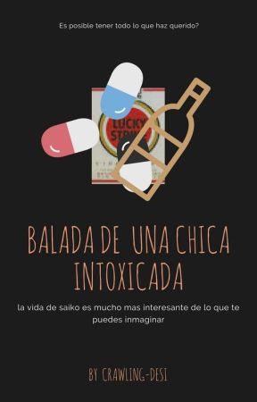 Balada De Una Chica Intoxicada by crawling