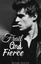 Frail and Fierce by AsfarNoor