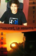 Volveré, lo prometo. (FanFic Rubius y tú) by paulierubio