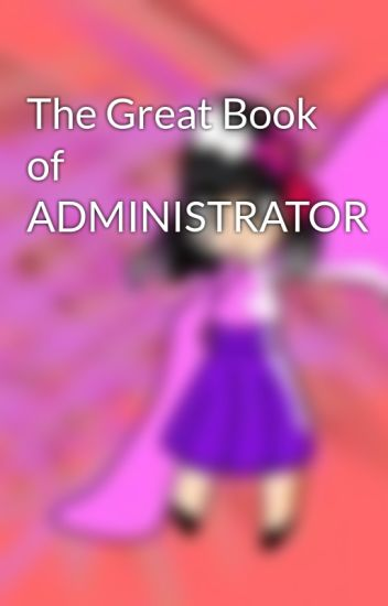 The Great Book of ADMINISTRATOR