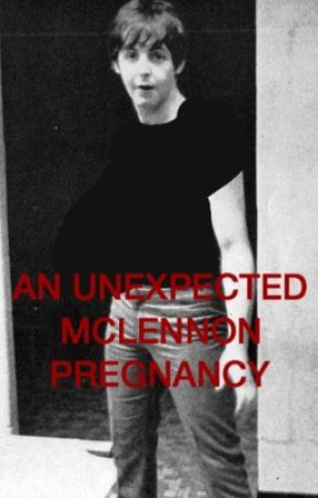An Unexpected McLennon Pregnancy by ericflopton