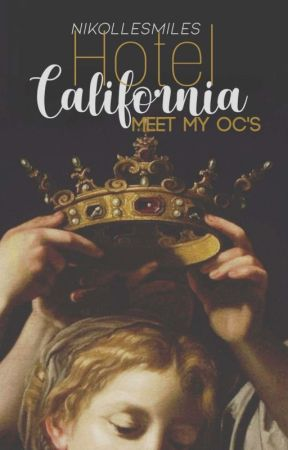 Hotel California   Meet My OC's by NikolleSmiles