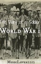 Diary of a Soldier: World War 1 by MusicLover2212