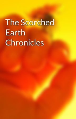 The Scorched Earth Chronicles by Imadra