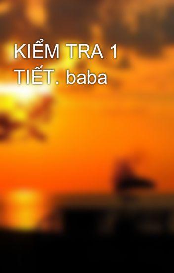 KIỂM TRA 1 TIẾT. baba