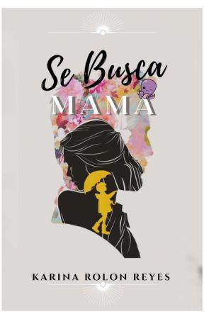 Se busca mamá (En Reparación / Regresamos En Febrero) by keypatts