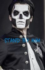 Stand By Him (Papa Emeritus III) by A_Shadows_foREVer