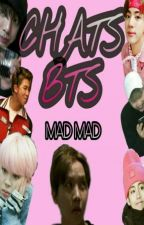CHATS BTS [HUMOR]. by madmaad