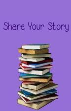 Share Your Story #2 by xxBearCuddlesxx