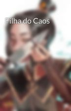 Filha do Caos by MsBorderline