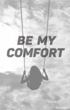 Be My Comfort (GirlxGirl) by amoars