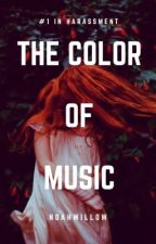 The Color of Music        (Completed) by WeepingWillow2222