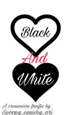 Black and white  {A Crossmare fanfic} by Queen_of_TrashCans