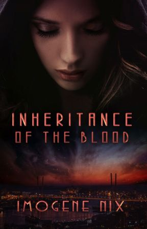 Inheritance Of The Blood by ImogeneNix