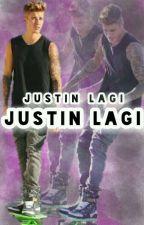 Justin Lagi Justin Lagi by ConchobarPayno