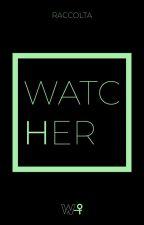 WatcHer - Donne che bucano lo schermo by writherITA