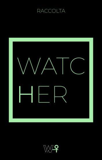 WatcHer - Donne che bucano lo schermo