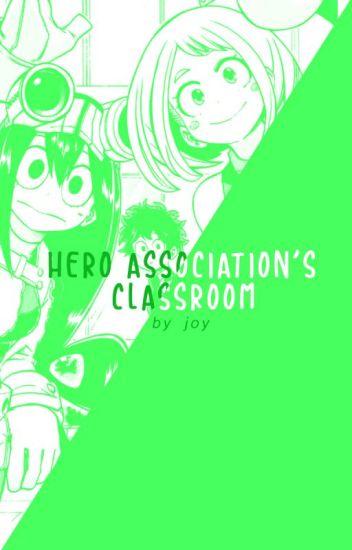 The Hero Association's Classroom [BNHA X Reader] - joy *:・゚ - Wattpad