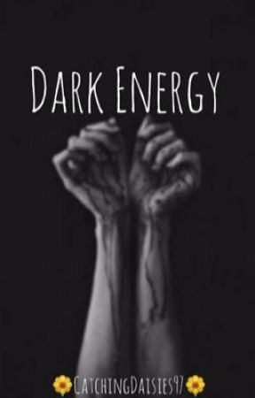 Dark Energy  by CatchingDaisies97
