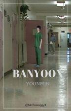 B A N Y O O N || yoonmin. by MichSwaggy3