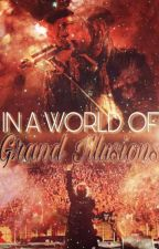 In A World Of Grand Illusions by angels-of-lucifer