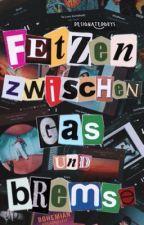 Fetzen zwischen Gas und Bremse  by designatedguys