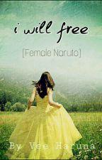 I Will Free! by VeHaruna