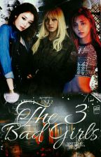 The 3 Bad Girls by itsme_Deanna