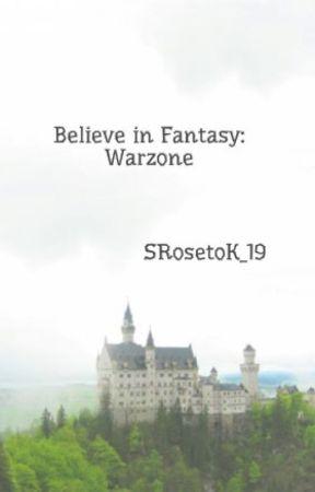 Believe in Fantasy: Warzone by SRosetoK_19