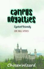 Campus Royalties by ChosenWizard