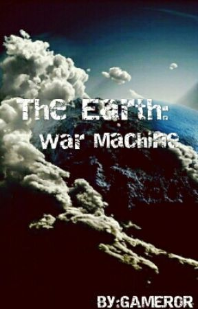 The Earth: War Machine by GAMEROR