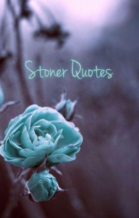 Sad Stoner Quotes - You left me - Wattpad