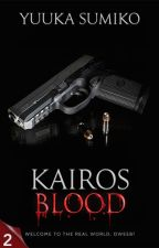 Kairos - Blood (MxM) | Book 2 by YuukaSumiko