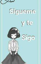 Sigueme y te sigo by S-Sugarcloud