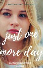 Just one more day ~onhold~ by HerberthetEverzwijn