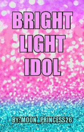 Bright light idol by Moon_Princess26