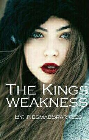 The Kings Weakness  by Nesmae_Everleigh_01