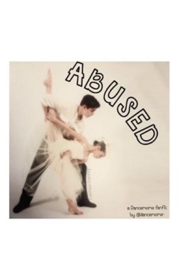 Abused - a Maddie Ziegler Dancemoms / Dance Moms Fanfiction
