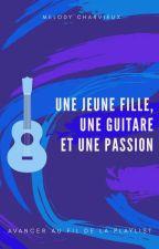 Une jeune fille, une guitare, et une passion by melxange