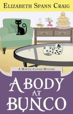 A Body at Bunco :  A Myrtle Clover Mystery by ElizabethSCraig