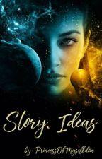 Story Ideas: pomysły na opowiadania by PrincessOfMyselfdom