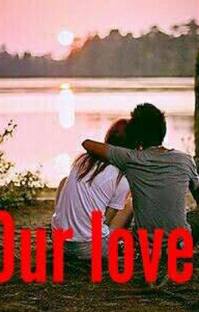 Our love by ADBDWYM_cuteness-_-