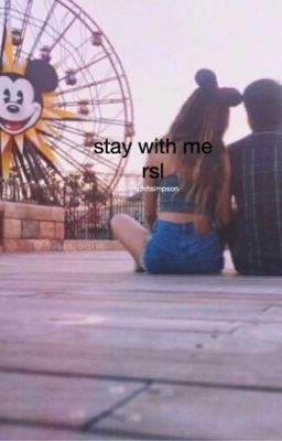 Stay With Me: A Ross Lynch Love Story Chapter 2 - Page 1 - Wattpad